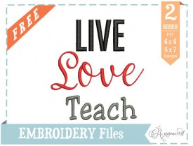 Live, Love, Teach Embroidery Design File